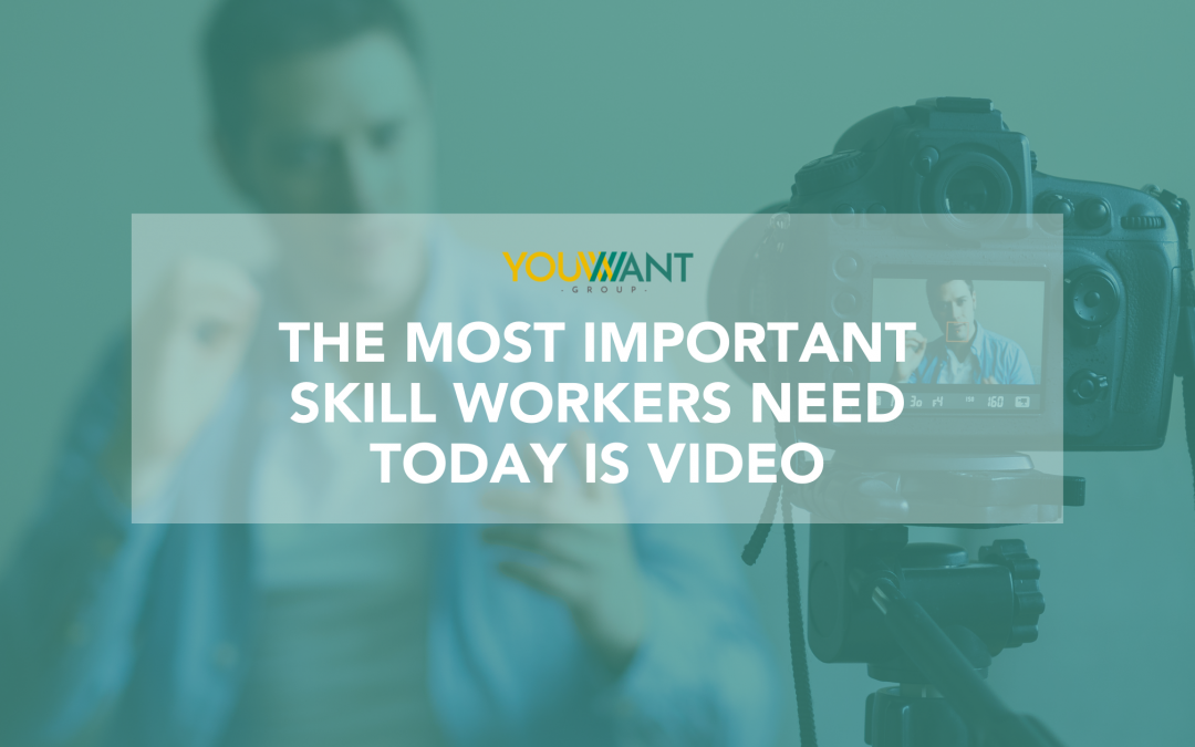 Video Is The Most Important Skill Workers Need Today