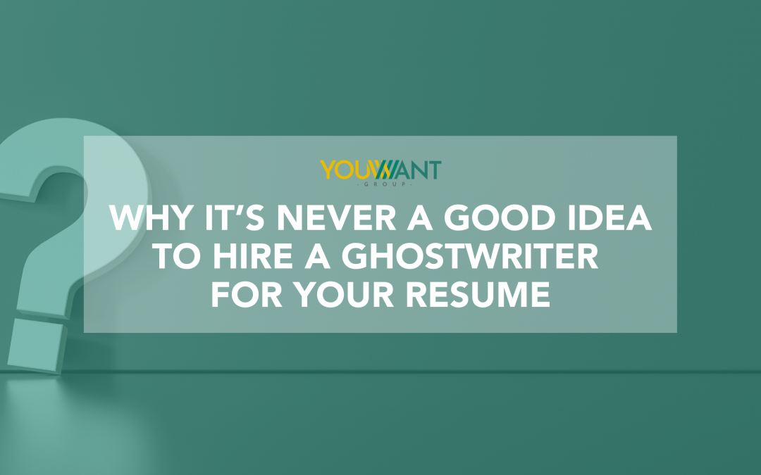 Why It's Never A Good Idea To Hire A Ghostwriter For Your Resume